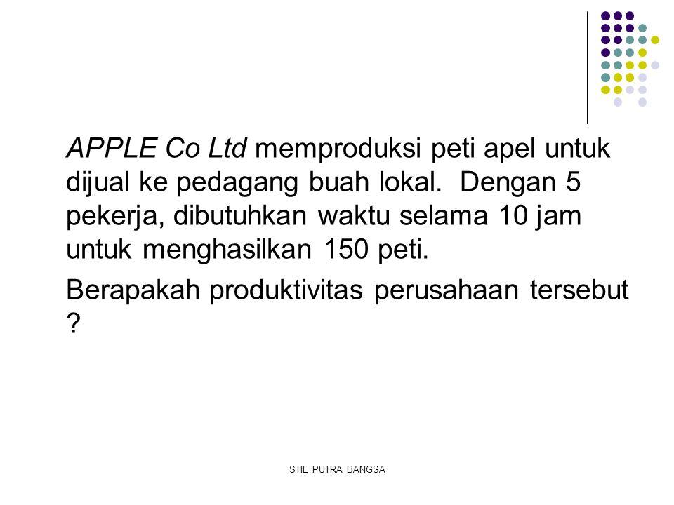 APPLE Co Ltd memproduksi peti apel untuk dijual ke pedagang buah lokal. Dengan 5 pekerja, dibutuhkan waktu selama 10 jam untuk menghasilkan 150 peti.