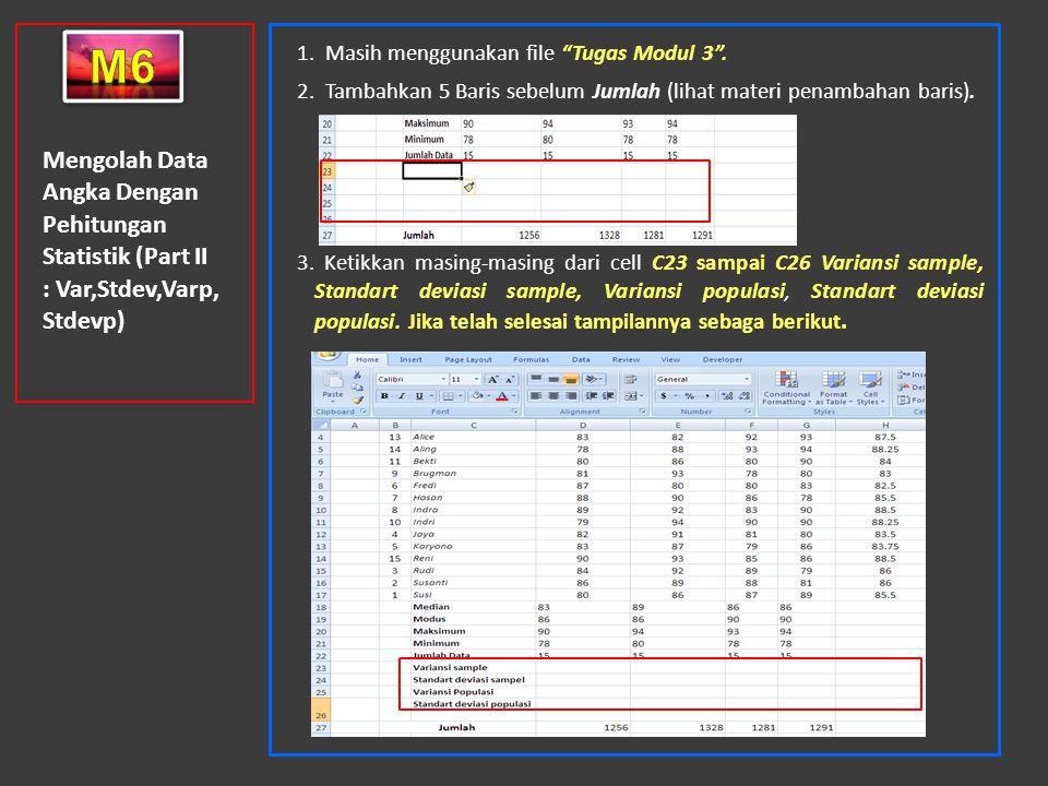 """Mengolah Data Angka Dengan Pehitungan Statistik (Part II : Var,Stdev,Varp, Stdevp) 1. Masih menggunakan file """"Tugas Modul 3"""". 2. Tambahkan 5 Baris seb"""