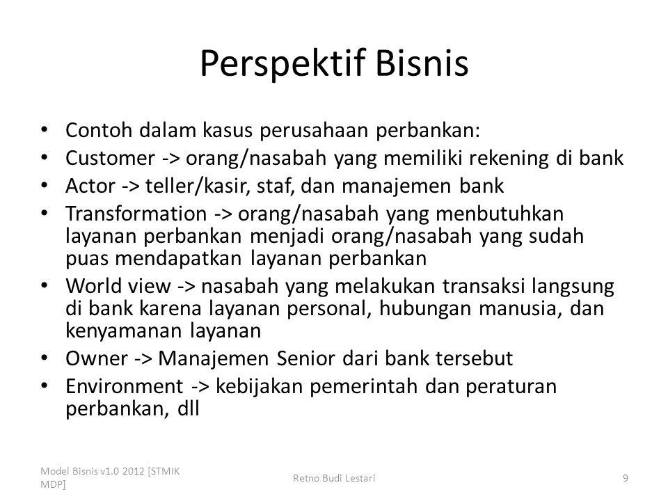 Perspektif Bisnis Contoh dalam kasus perusahaan perbankan: Customer -> orang/nasabah yang memiliki rekening di bank Actor -> teller/kasir, staf, dan m
