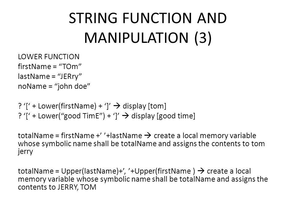 STRING FUNCTION AND MANIPULATION (3) LOWER FUNCTION firstName = TOm lastName = JERry noName = john doe .