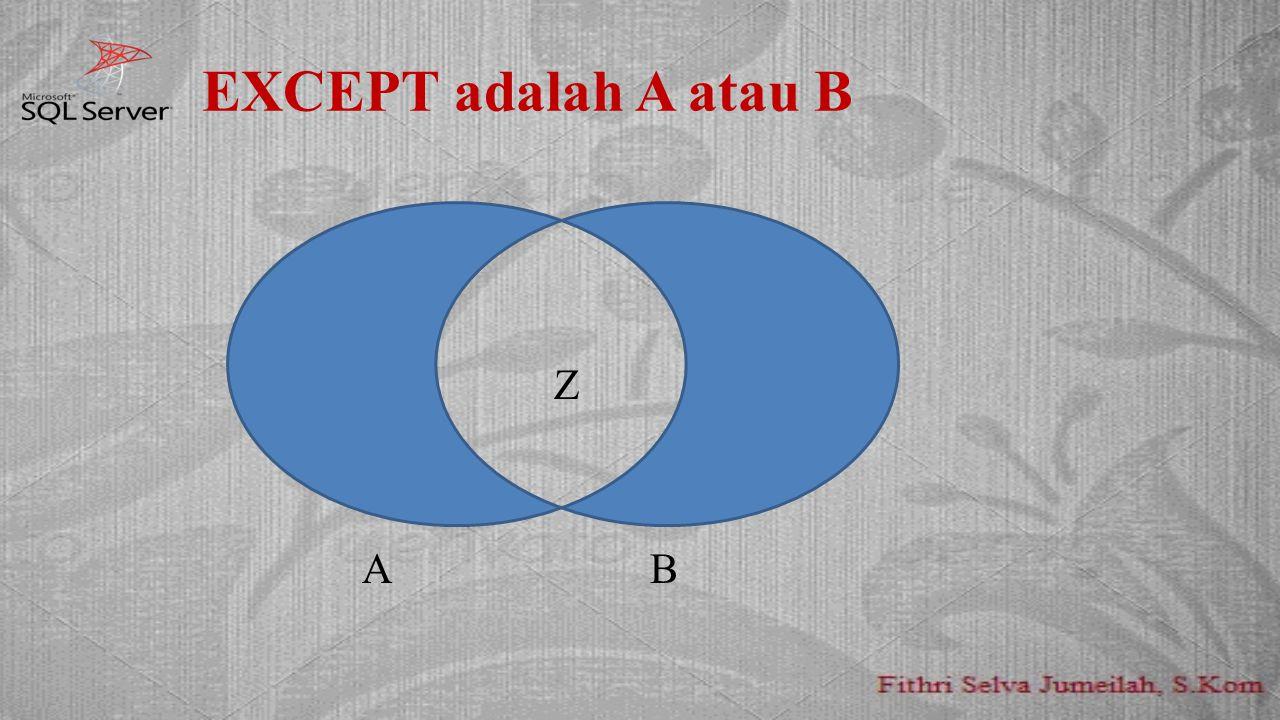 EXCEPT adalah A atau B AAZ AB