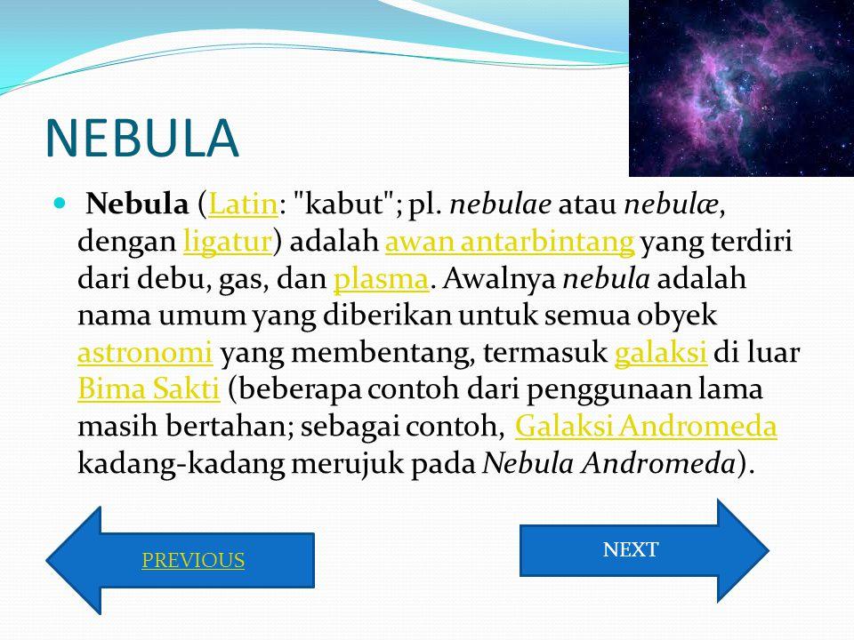 NEBULA Nebula (Latin: