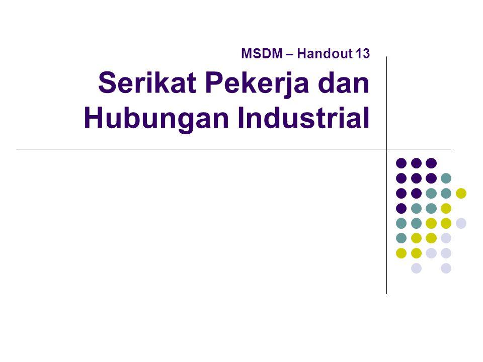Tujuan Serikat Pekerja (Mondy 2008) Menjamin dan meningkatkan standar hidup dan status ekonomi dari para anggotanya.