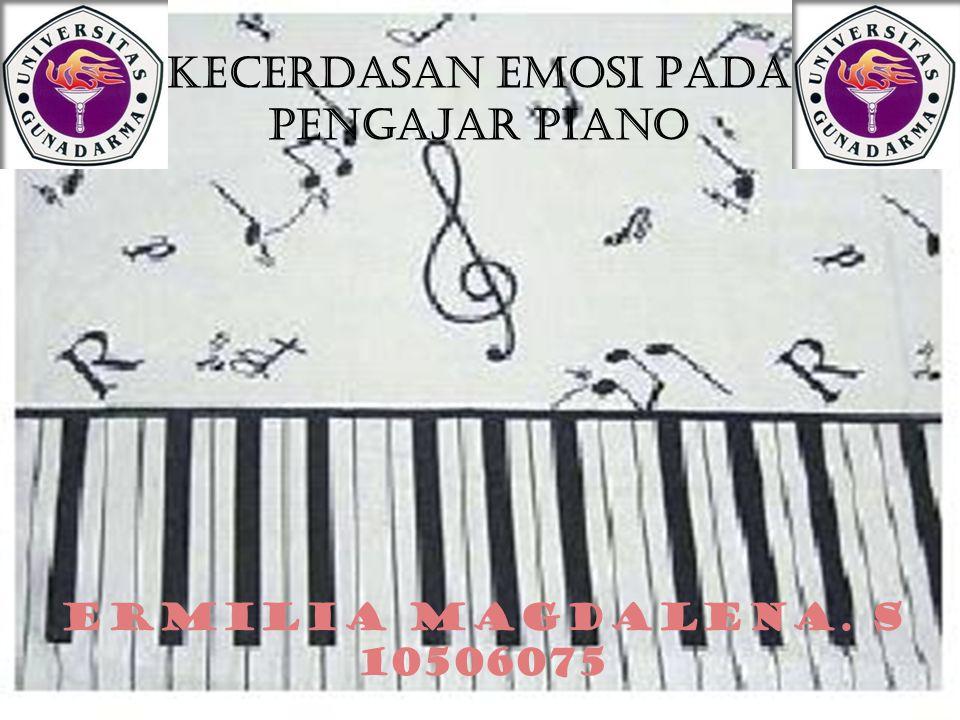 ERMILIA MAGDALENA. S 10506075 KECERDASAN EMOSI PADA PENGAJAR PIANO