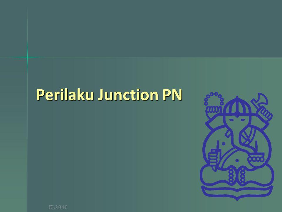 EL2040 Perilaku Junction PN