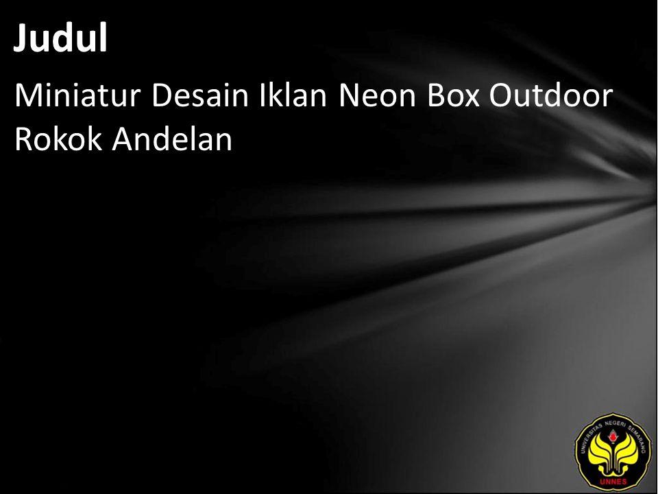 Judul Miniatur Desain Iklan Neon Box Outdoor Rokok Andelan