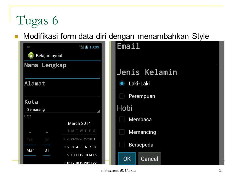 ajib susanto fik Udinus 21 Tugas 6 Modifikasi form data diri dengan menambahkan Style