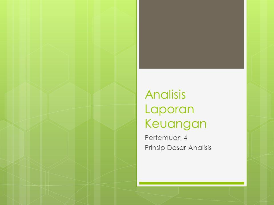  Analisis laporan keuangan merupakan suatu proses yang penuh pertimbangan (judgment process).