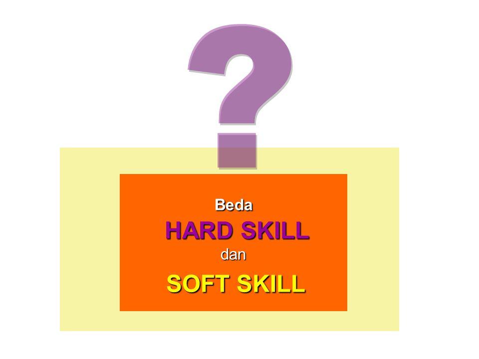 Beda HARD SKILL dan SOFT SKILL