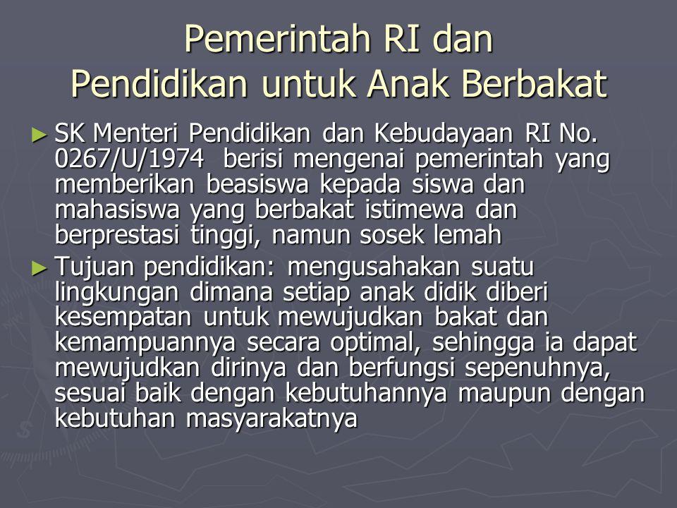 Pemerintah RI dan Pendidikan untuk Anak Berbakat ► SK Menteri Pendidikan dan Kebudayaan RI No. 0267/U/1974 berisi mengenai pemerintah yang memberikan