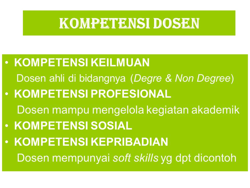 komPEteNsi DOSEN Attention Relevance Confidence Satisfaction KOMPETENSI KEILMUAN Dosen ahli di bidangnya (Degre & Non Degree) KOMPETENSI PROFESIONAL D