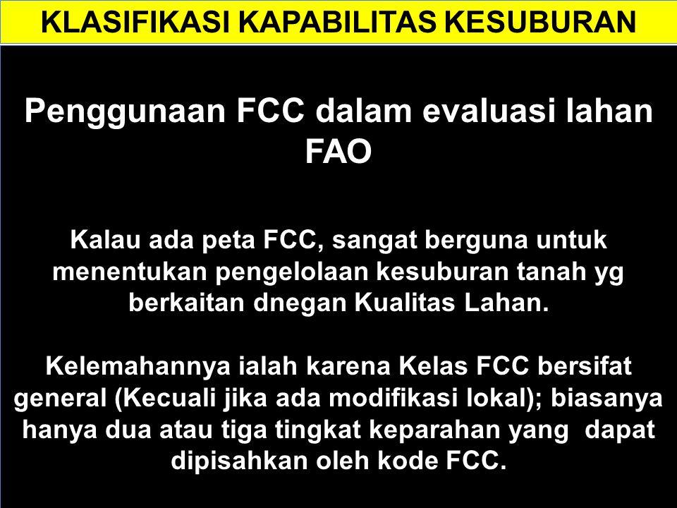 Penggunaan FCC dalam Evaluasi Lahan FAO Modifikator FCC dapat secara langsung berhubungan dengan suatu kualitas lahan.