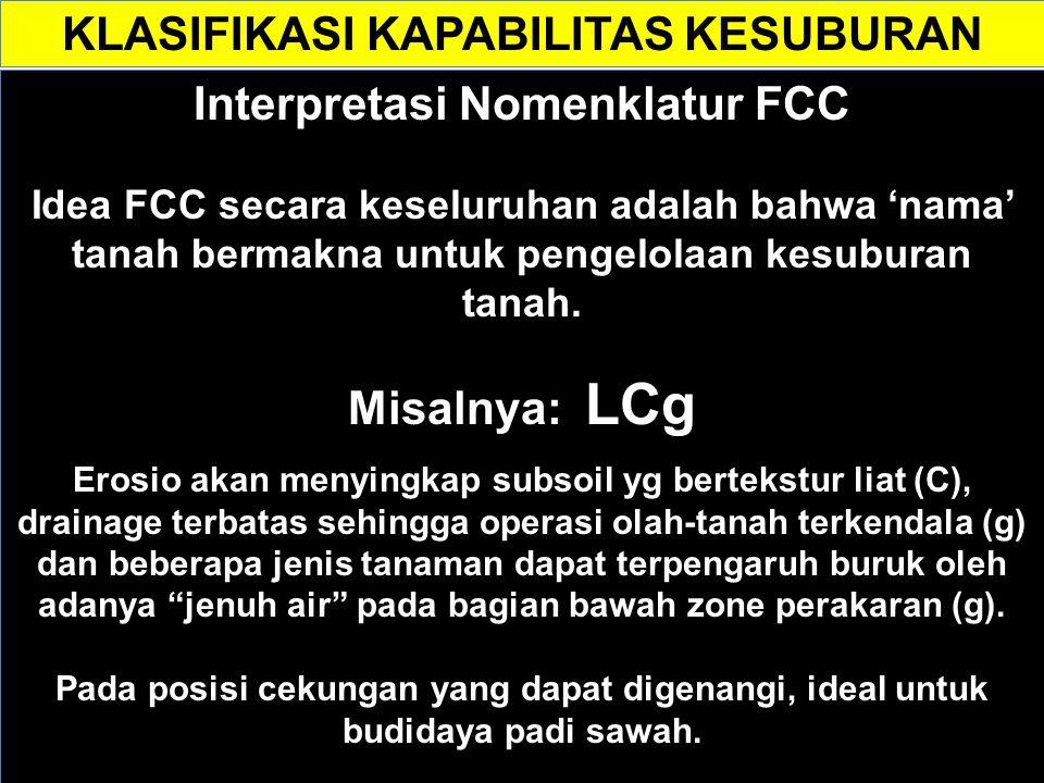 Interpretasi Nomenklatur FCC Idea FCC secara keseluruhan adalah bahwa 'nama' tanah bermakna untuk pengelolaan kesuburan tanah.