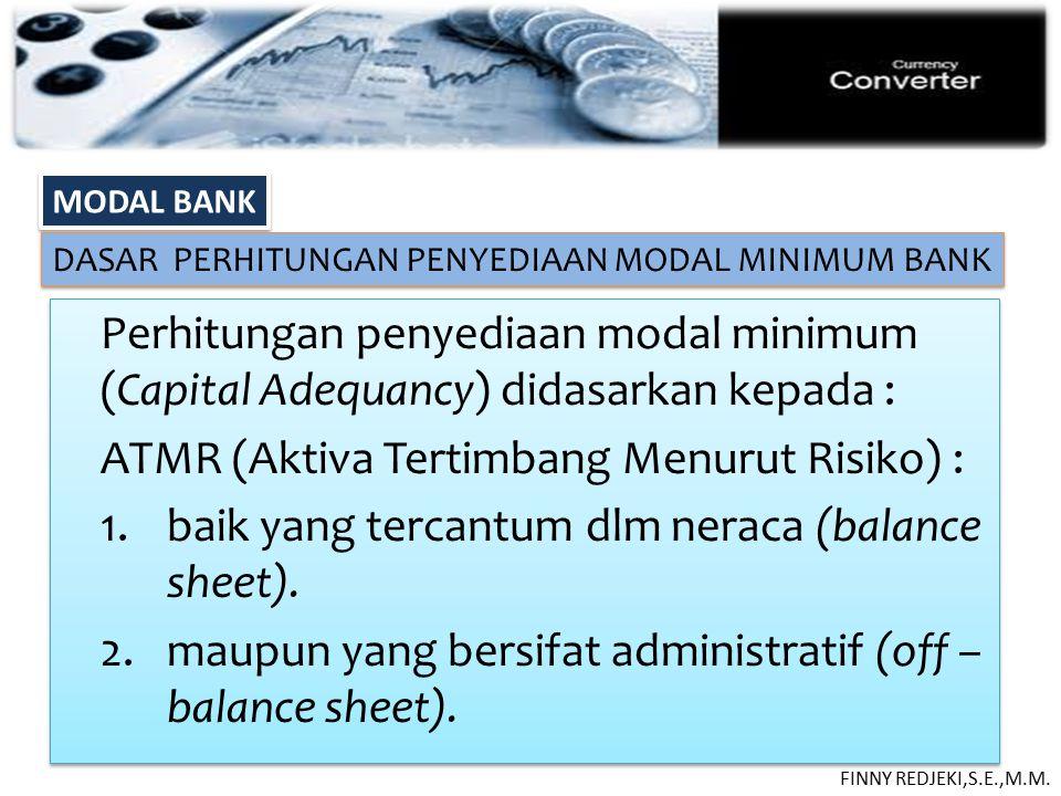 MODAL BANK DASAR PERHITUNGAN PENYEDIAAN MODAL MINIMUM BANK FINNY REDJEKI,S.E.,M.M.
