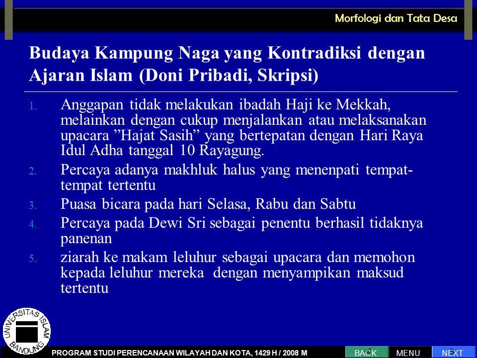 Budaya Kampung Naga yang Kontradiksi dengan Ajaran Islam (Doni Pribadi, Skripsi) 1. Anggapan tidak melakukan ibadah Haji ke Mekkah, melainkan dengan c