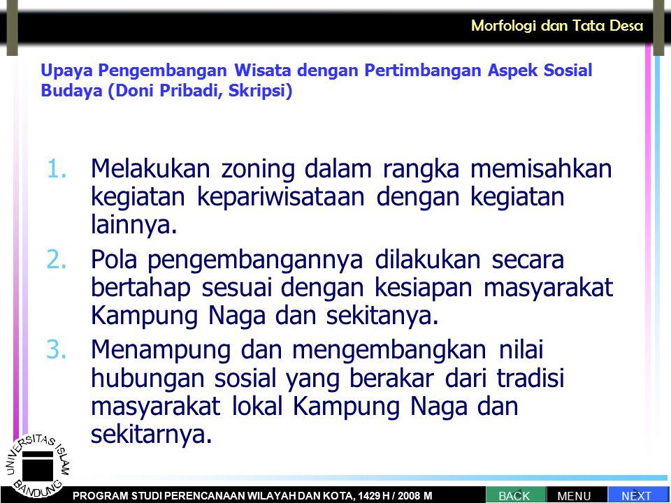 Upaya Pengembangan Wisata dengan Pertimbangan Aspek Sosial Budaya (Doni Pribadi, Skripsi) 1.Melakukan zoning dalam rangka memisahkan kegiatan kepariwi