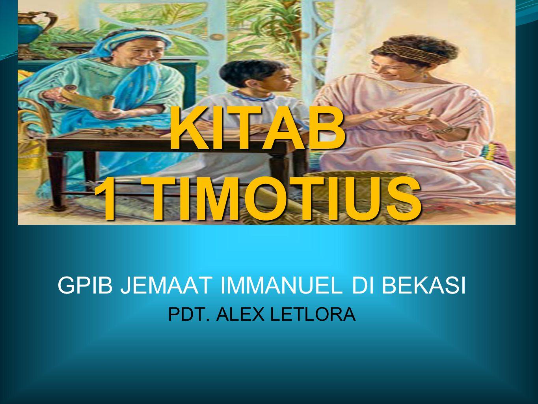 KITAB 1 TIMOTIUS GPIB JEMAAT IMMANUEL DI BEKASI PDT. ALEX LETLORA
