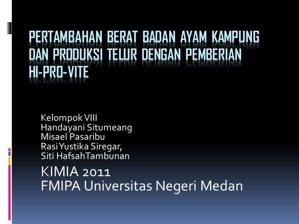 Kelompok VIII Handayani Situmeang Misael Pasaribu Rasi Yustika Siregar, Siti HafsahTambunan KIMIA 2011 FMIPA Universitas Negeri Medan