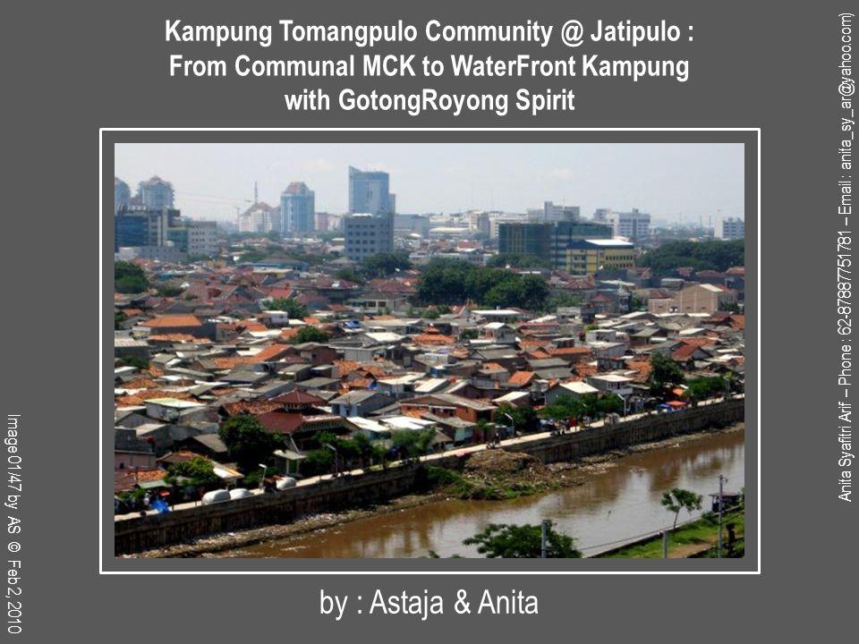 Anita Syafitri Arif – Phone : 62-87887751781 – Email : anita_sy_ar@yahoo.com) Kampung Tomangpulo Community @ Jatipulo : From Communal MCK to WaterFront Kampung with GotongRoyong Spirit Image 12/47 by ASA © Feb 15, 2011