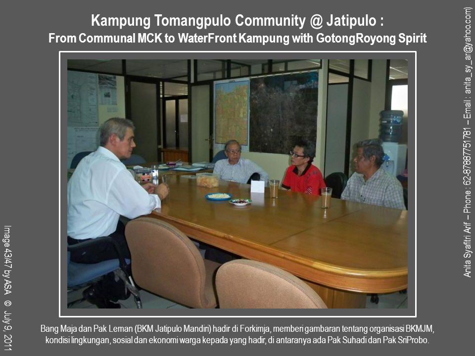 Bang Maja dan Pak Leman (BKM Jatipulo Mandiri) hadir di Forkimja, memberi gambaran tentang organisasi BKMJM, kondisi lingkungan, sosial dan ekonomi warga kepada yang hadir, di antaranya ada Pak Suhadi dan Pak SriProbo.