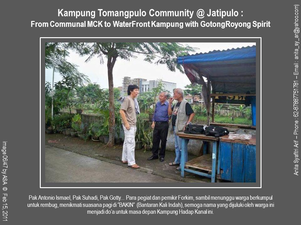 Mengambil momentum baik untuk memperkenalkan upaya peremajaan kampung hadap kampung yang telah diusulkan dalam PJM Pronangkis PNPM Mandiri sejak Agustus 2009 oleh TPP RW 06 – BKM Jatipulo Mandiri, sekaligus memancing pandangan kritis dan koreksi dari para pakar pengembangan komunitas dan permukiman.