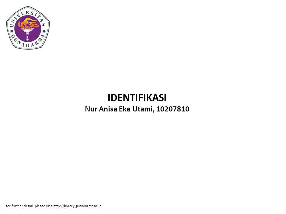 IDENTIFIKASI Nur Anisa Eka Utami, 10207810 for further detail, please visit http://library.gunadarma.ac.id