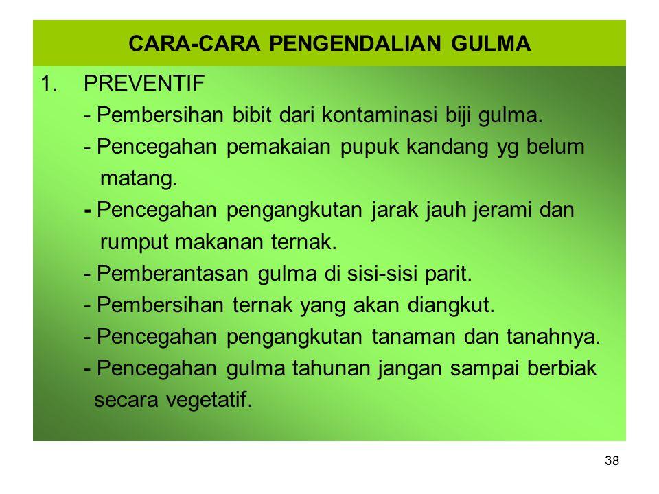 CARA-CARA PENGENDALIAN GULMA 1.PREVENTIF - Pembersihan bibit dari kontaminasi biji gulma.