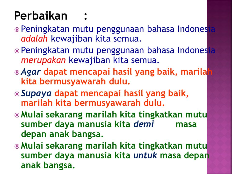 Perbaikan:  Peningkatan mutu penggunaan bahasa Indonesia adalah kewajiban kita semua.