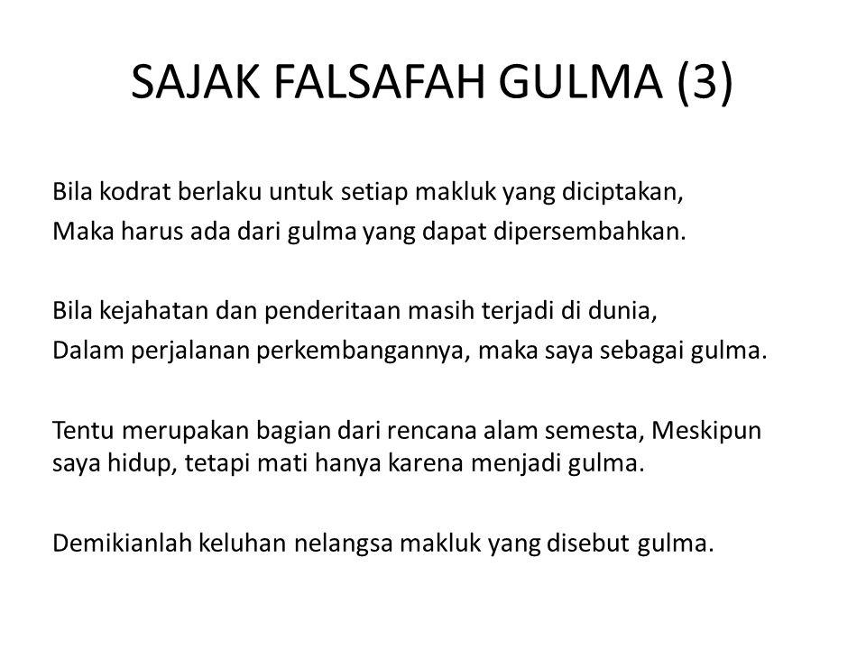 SAJAK FALSAFAH GULMA (3) Bila kodrat berlaku untuk setiap makluk yang diciptakan, Maka harus ada dari gulma yang dapat dipersembahkan.