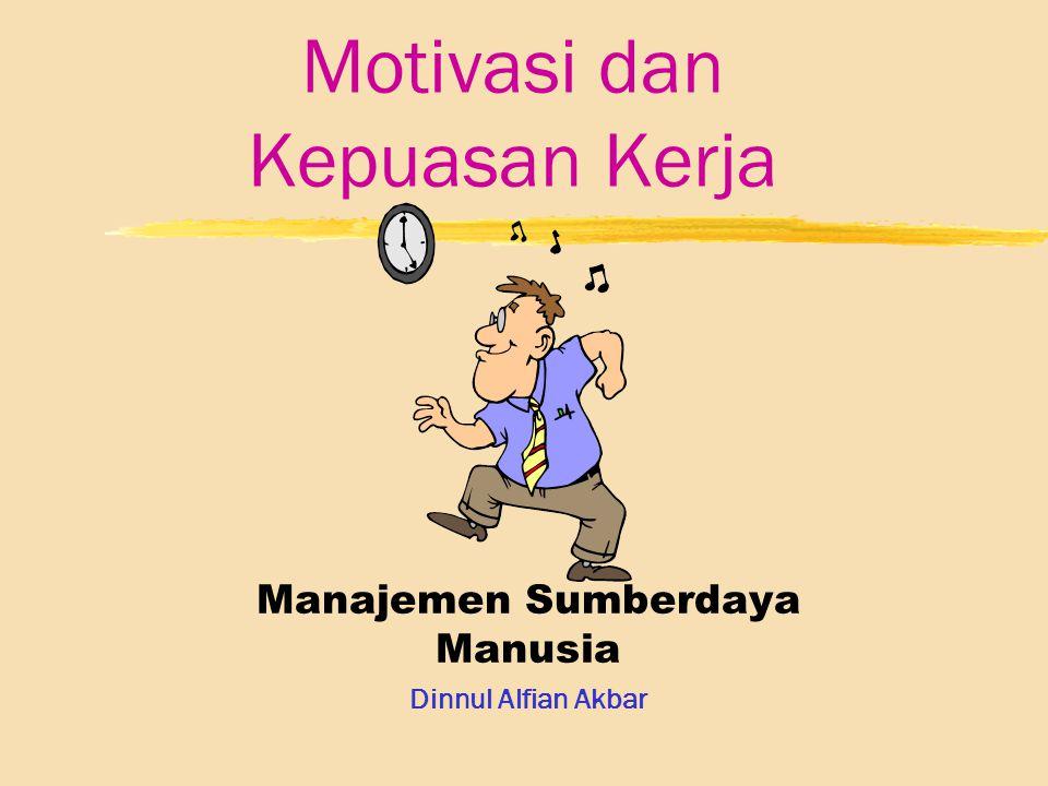 Motivasi dan Kepuasan Kerja Manajemen Sumberdaya Manusia Dinnul Alfian Akbar