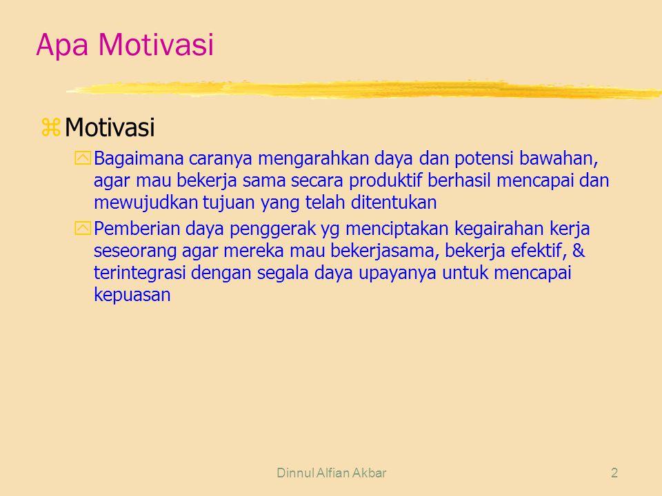 2 Apa Motivasi zMotivasi yBagaimana caranya mengarahkan daya dan potensi bawahan, agar mau bekerja sama secara produktif berhasil mencapai dan mewujud