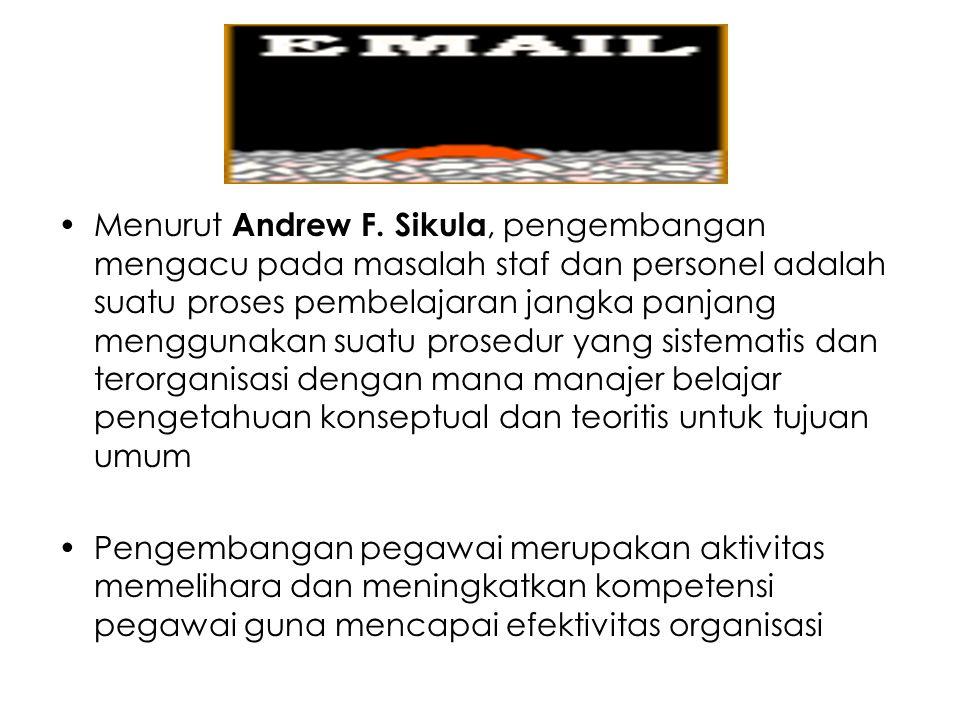 3.Metode Pengembangan a.Metode Pendidikan (education ): suatu metode pengembangan untuk karyawan manajerial.