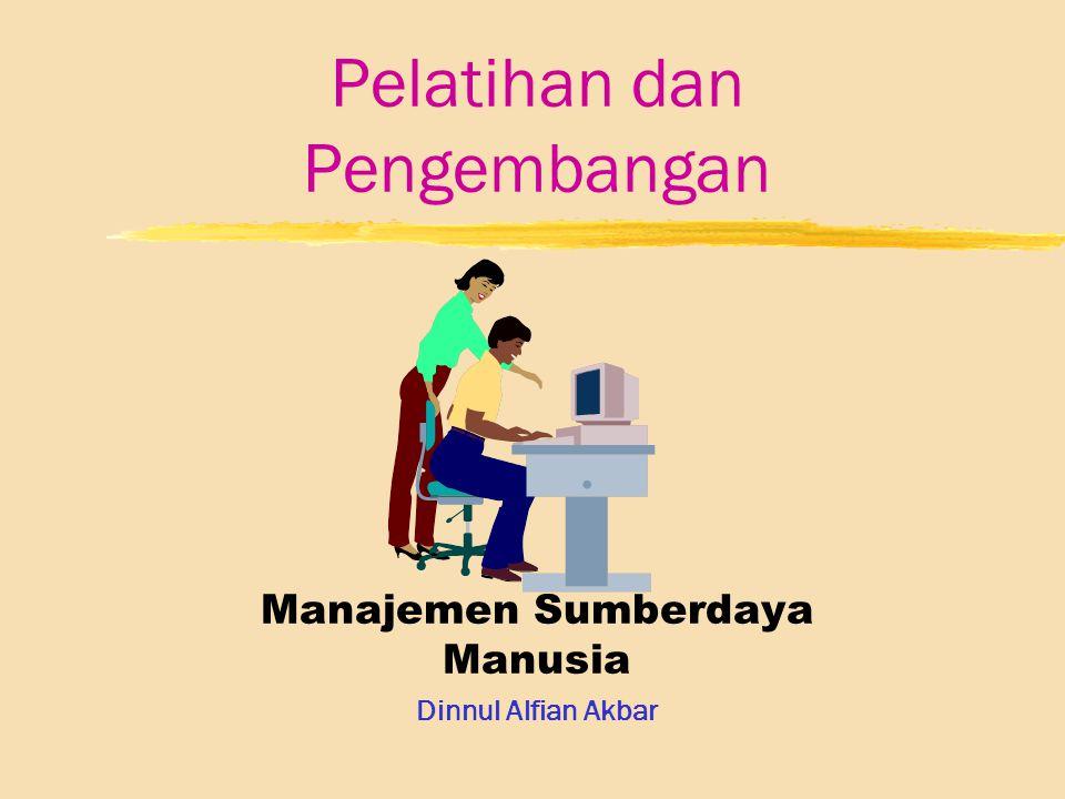 Pelatihan dan Pengembangan Manajemen Sumberdaya Manusia Dinnul Alfian Akbar