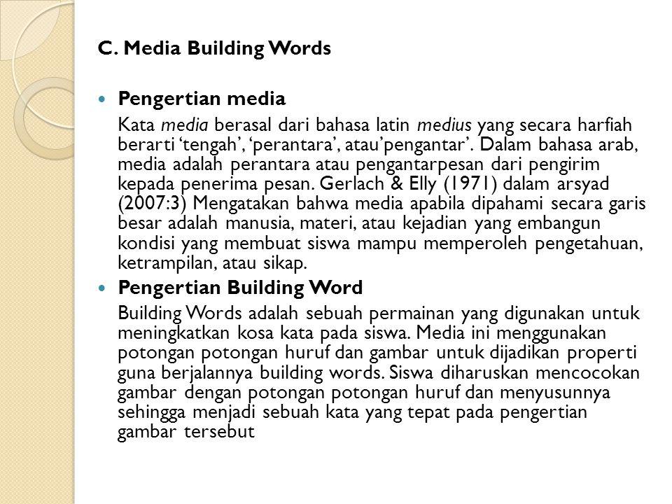 C. Media Building Words Pengertian media Kata media berasal dari bahasa latin medius yang secara harfiah berarti 'tengah', 'perantara', atau'pengantar