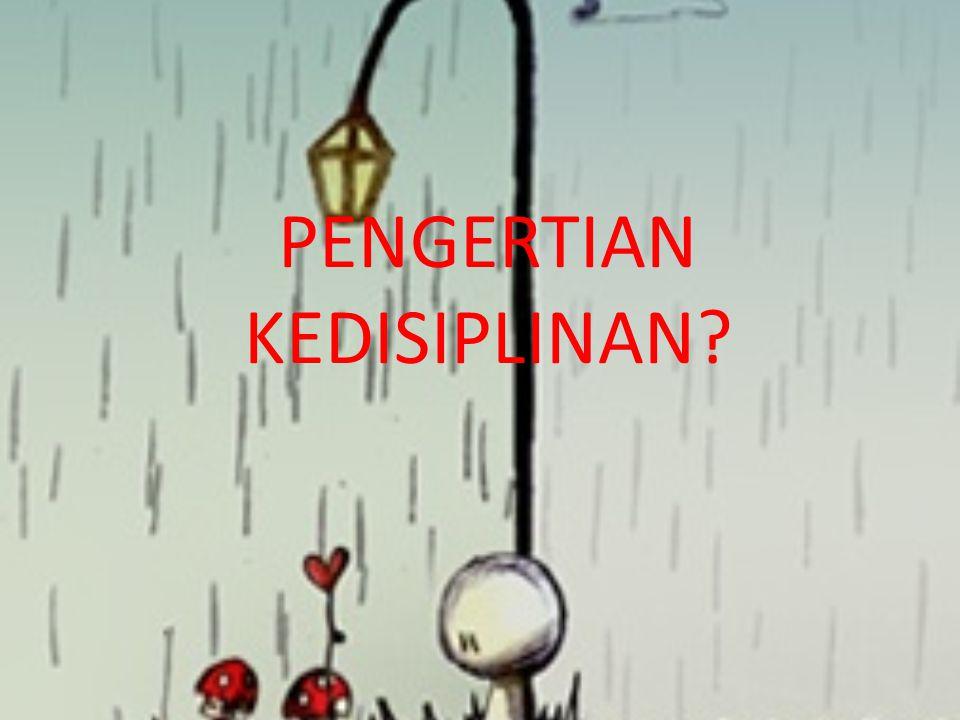 PENGERTIAN KEDISIPLINAN?