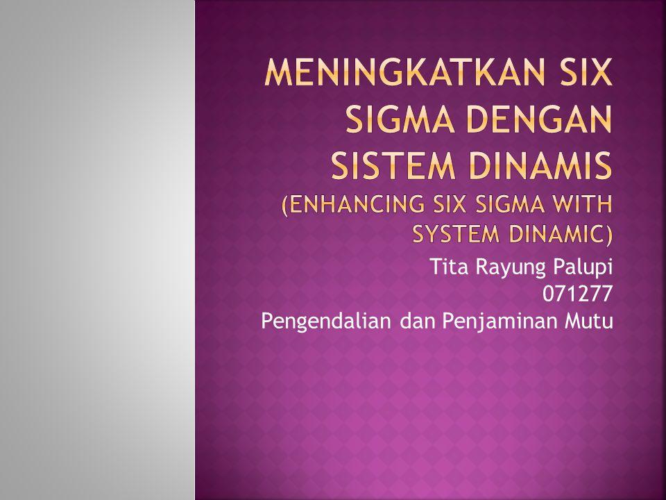 untuk menyajikan bagaimana tren baru dari masa depan dalam metodologi Six Sigma akan diintegrasikan dengan Sistem Dinamis untuk mendirikan sebuah kualitas baru kerangka kerja yang kuat dalam berurusan dengan dinamis.