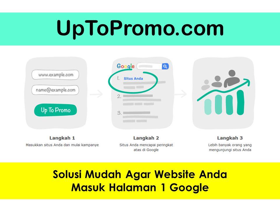 UpToPromo.com Solusi Mudah Agar Website Anda Masuk Halaman 1 Google