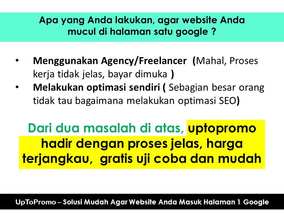 UpToPromo – Solusi Mudah Agar Website Anda Masuk Halaman 1 Google Apa yang Anda lakukan, agar website Anda mucul di halaman satu google ? Menggunakan