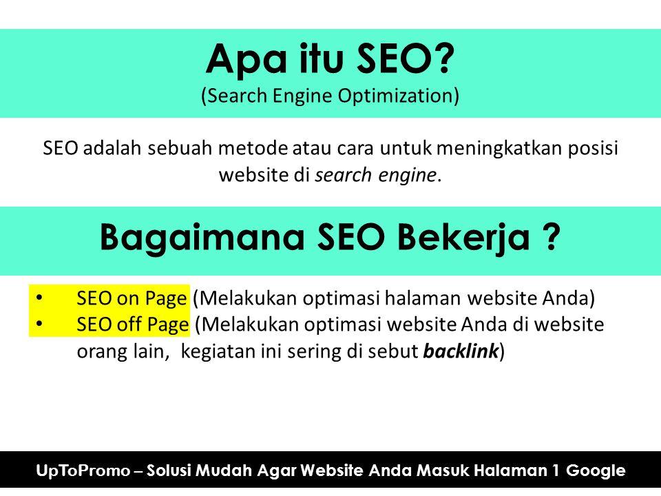 Apa itu SEO? (Search Engine Optimization) SEO adalah sebuah metode atau cara untuk meningkatkan posisi website di search engine. Bagaimana SEO Bekerja