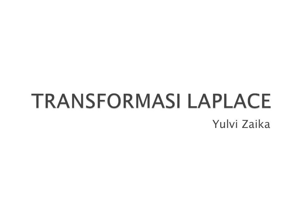 Tranformasi Laplace dari f(t) Invers Transformasi Laplace