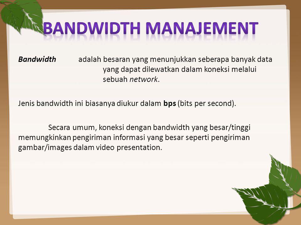 Digital Bandwidth adalah jumlah atau volume data yang dapat dikirimkan melalui sebuah saluran komunikasi dalam satuan bits per second tanpa distorsi.