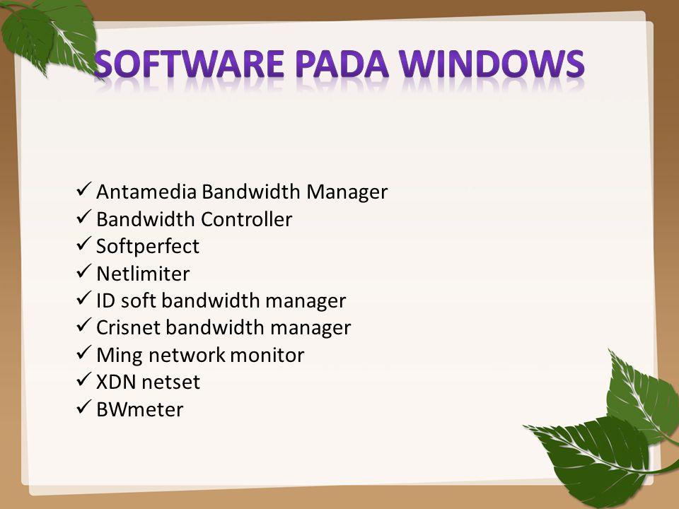 Antamedia Bandwidth Manager Bandwidth Controller Softperfect Netlimiter ID soft bandwidth manager Crisnet bandwidth manager Ming network monitor XDN n