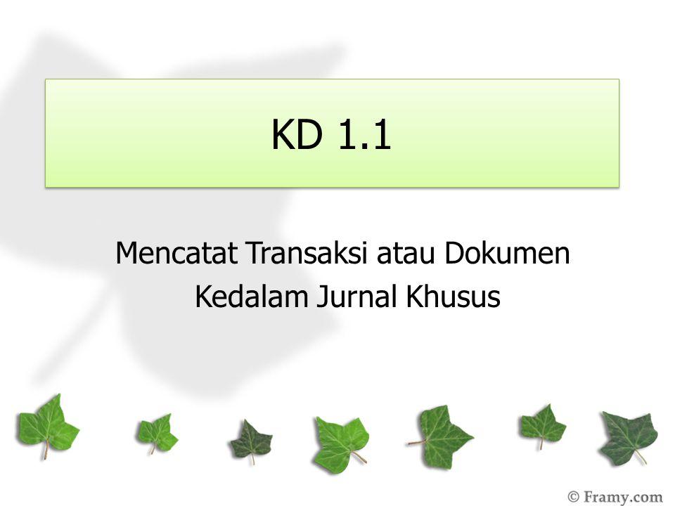 KD 1.1 Mencatat Transaksi atau Dokumen Kedalam Jurnal Khusus