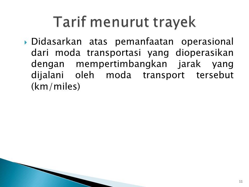  Didasarkan atas pemanfaatan operasional dari moda transportasi yang dioperasikan dengan mempertimbangkan jarak yang dijalani oleh moda transport tersebut (km/miles) 11