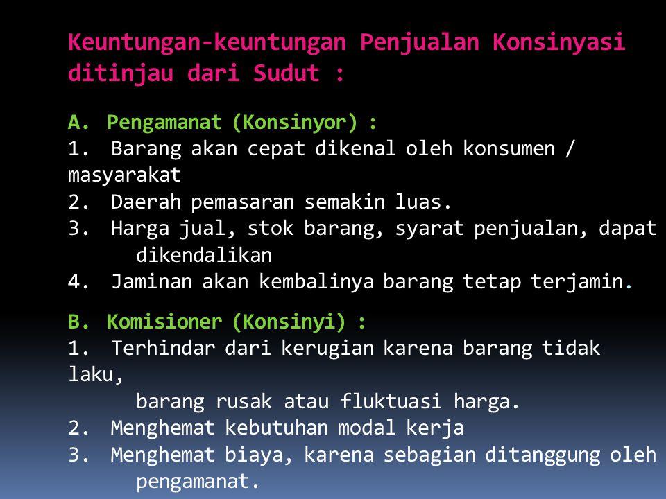 Keuntungan-keuntungan Penjualan Konsinyasi ditinjau dari Sudut : A.