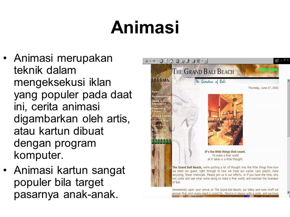 Animasi Animasi merupakan teknik dalam mengeksekusi iklan yang populer pada daat ini, cerita animasi digambarkan oleh artis, atau kartun dibuat dengan