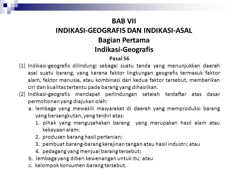 Perlindungan Indikasi Geografis Perlindungan terhadap Indikasi geografis diperoleh setelah dilakukannya pendaftaran hak oleh pihak yang berhak, berdasarkan permohonan.