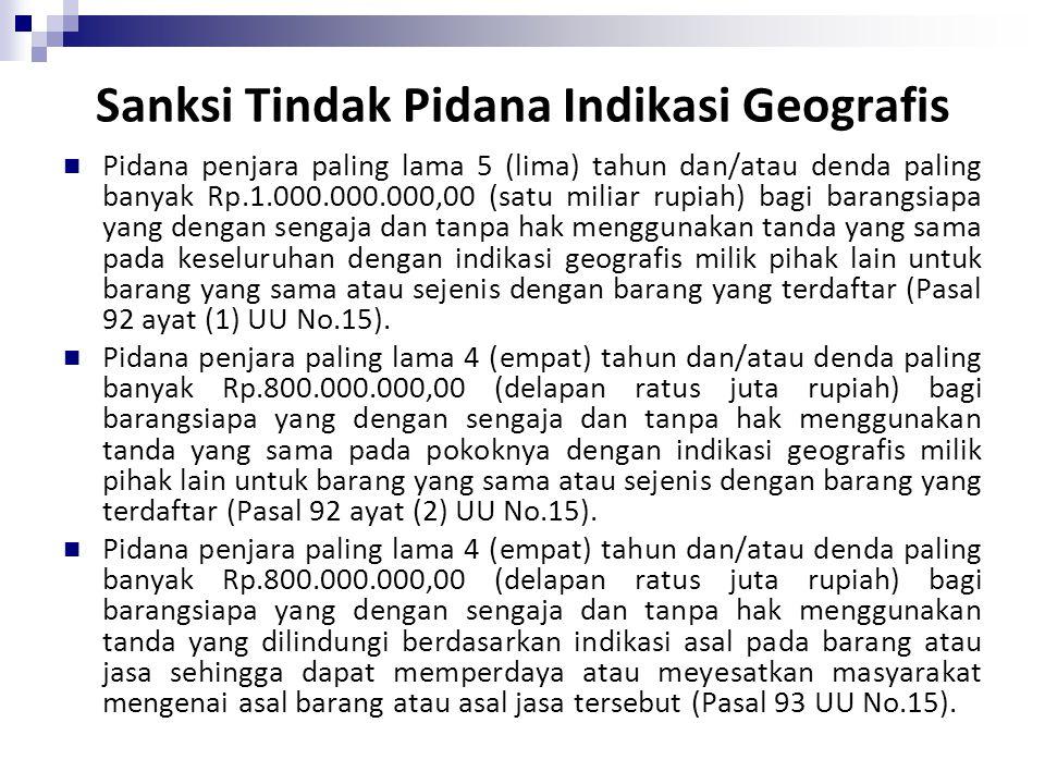 """Perdagangan Barang atau Jasa Hasil Pelanggaran Indikasi Geografis Pasal 94 ayat (1) UU 15: """"Barangsiapa yang memperdagangkan barang dan/atau jasa yang"""