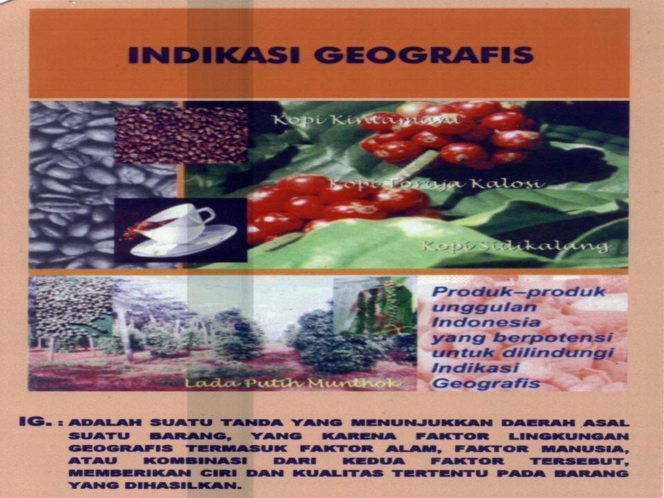 Penegertian Umum Indikasi Geografis Indikasi geografis adalah suatu tanda yang menunjukkan daerah asal suatu barang, yang karena faktor lingkungan geo