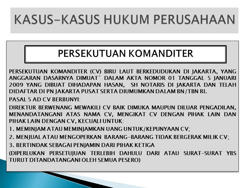PERSEKUTUAN KOMANDITER (CV) BIRU LAUT BERKEDUDUKAN DI JAKARTA, YANG ANGGARAN DASARNYA DIMUAT` DALAM AKTA NOMOR 01 TANGGAL 5 JANUARI 2009 YANG DIBUAT D